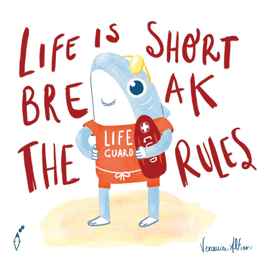 Shark life is too short break the rules